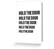 Hold the Door 3 Greeting Card