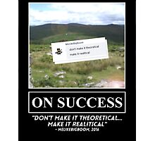 "MeLikeBigBoom's ""On Success"" Photographic Print"