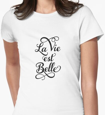 La vie est belle, life is beautiful Womens Fitted T-Shirt