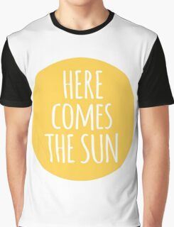 here comes the sun, word art, text design  Graphic T-Shirt