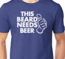 This beard needs beer Unisex T-Shirt