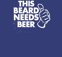 This beard needs beer Unisex T-Shirt