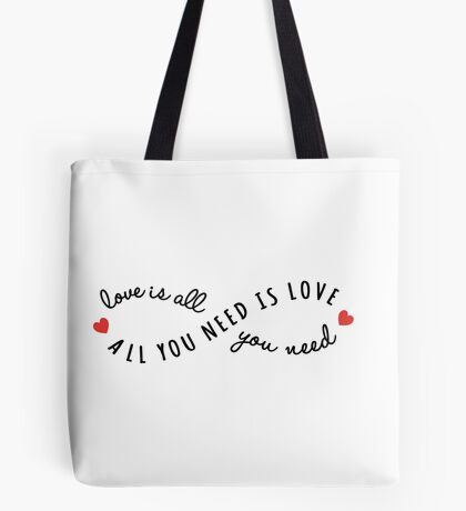 all you need is love, love is all you need Tote Bag