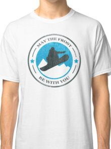 May the Frost Be With You - Snowboarder Classic T-Shirt