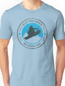May the Frost Be With You - Snowboarder Unisex T-Shirt
