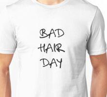 bad hair day t-shirt Unisex T-Shirt