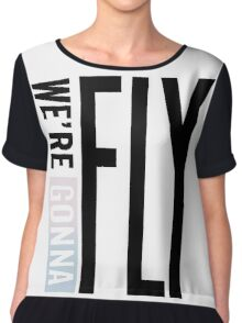 We' re gonna fly! Chiffon Top