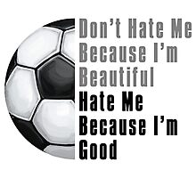 Im Beautiful Im Good Soccer Ball Photographic Print