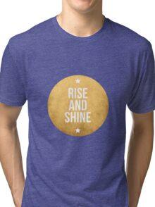 Rise and shine text design, word art Tri-blend T-Shirt