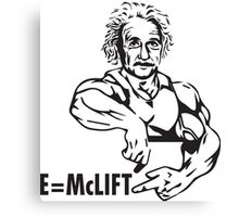 E=McLIFT (Einstein's Formula For Gains) black Canvas Print