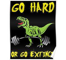 Go Hard or Go Extinct (Deadlift T-Rex) Green Yellow Poster