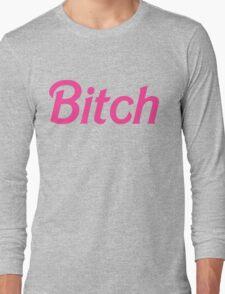 Bitch  Long Sleeve T-Shirt