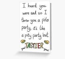 Pita party Greeting Card