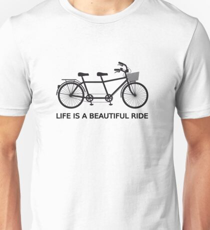 Life is a beautiful ride, text design with tandem bicycle Unisex T-Shirt