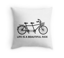 Life is a beautiful ride, text design with tandem bicycle Throw Pillow