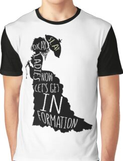 Okay ladies now let's get in formation Graphic T-Shirt