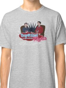 Troy and Abed in the Morning... NIGHTS! Classic T-Shirt