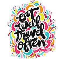 Eat & Travel Photographic Print