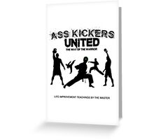 Ass Kickers United Greeting Card
