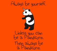 Always Be Yourself, Unless You Can Be A Pandicorn Kids Tee