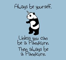 Always Be Yourself, Unless You Can Be A Pandicorn Unisex T-Shirt