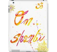 om shanti  iPad Case/Skin
