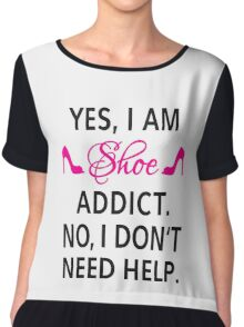 Yes, I am shoe addict. No, I don't need help. Chiffon Top