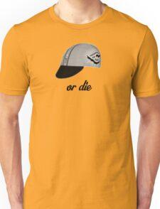 fixie ride or die Unisex T-Shirt