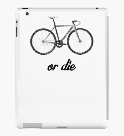 fixed gear ride or die iPad Case/Skin