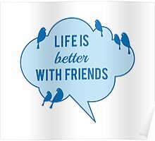 Life is better with friends, birds on blue cloud Poster