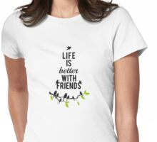 Life is better with friends, birds on tree branch Womens Fitted T-Shirt