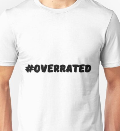 #overrated Unisex T-Shirt