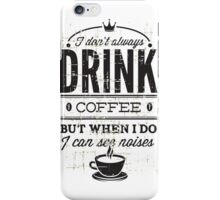 Drink Coffee iPhone Case/Skin