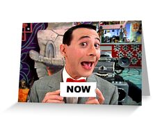 Pee Wee Herman - NOW Greeting Card