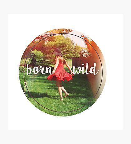 Born Wild  Photographic Print