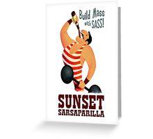 Sunset Sarsaparilla - Build Mass With Sass Greeting Card