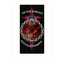 Never Forget the fallen heroes Art Print
