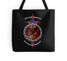 Never Forget the fallen heroes Tote Bag