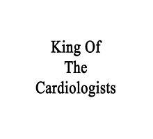 King Of The Cardiologists  by supernova23