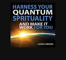 Harness Your Quantum Spirituality Unisex T-Shirt