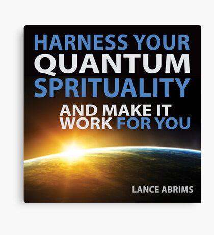 Harness Your Quantum Spirituality Canvas Print