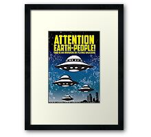 Attention People Of Earth Framed Print