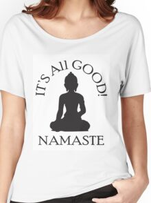 It's All Good! Namaste Women's Relaxed Fit T-Shirt