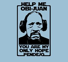 Help me Obi-Juan, you are my only hope pendejo Unisex T-Shirt