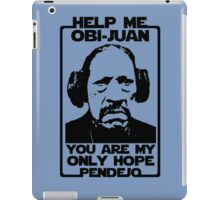 Help me Obi-Juan, you are my only hope pendejo iPad Case/Skin