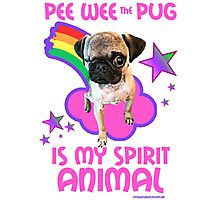 Pee Wee is my Spirit Animal Photographic Print