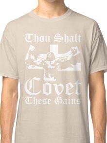 Thou Shalt Covet These Gains (Jesus) Classic T-Shirt