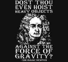 Dost Thou Even Hoist? (Isaac Newton) Unisex T-Shirt
