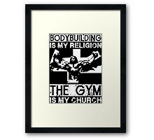 Bodybuilding Is My Religion Framed Print