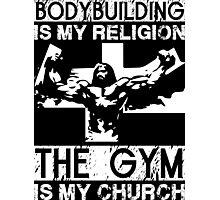 Bodybuilding Is My Religion Photographic Print